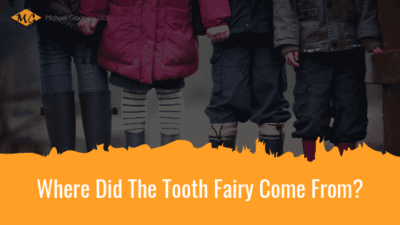Why do we use the tooth fairy?